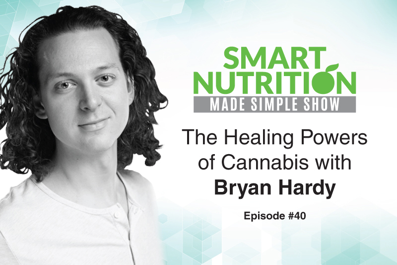 The Healing Powers of Cannabis with Bryan Hardy