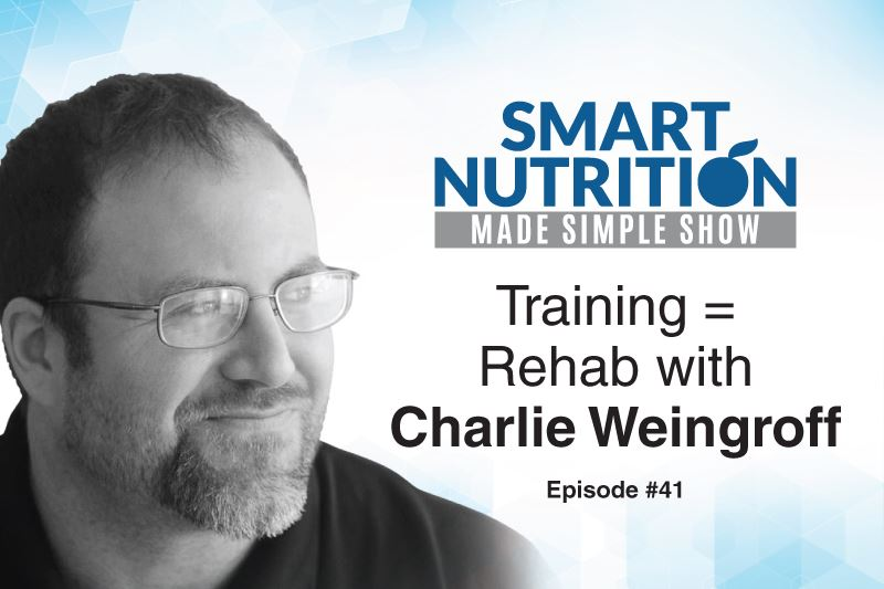 Training = Rehab with Charlie Weingroff