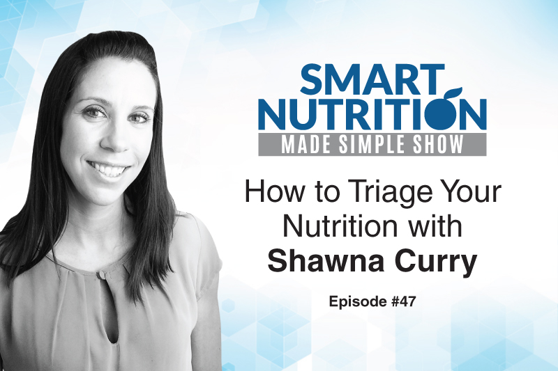 How to Triage Your Nutrition with Shawna Curry