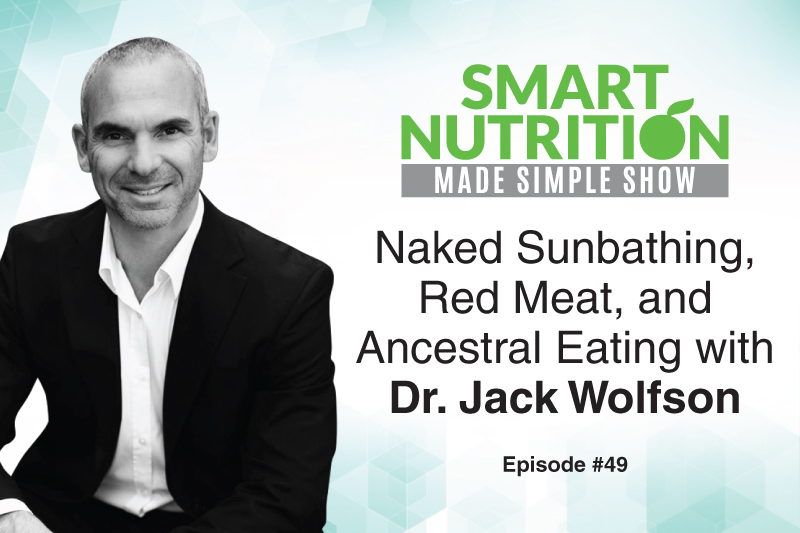 Naked Sunbathing, Red Meat, and Ancestral Eating with Dr. Jack Wolfson